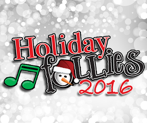 Tibbies Holiday Follies 2016 - Center Stage Fontana Theater - December 2, 2016 - January 1, 2017