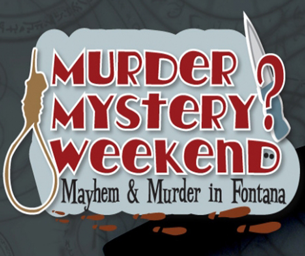 Murder Mystery Weekend - Center Stage Fontana Theater - September 17, 2016